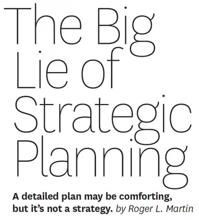 The Big Lie of Strategic Planning